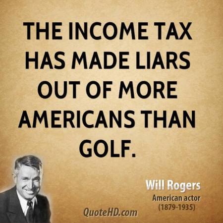 will-rogers-actor-the-income-tax-has-made-liars-out-of-more-americans
